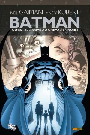 [Critique Comics] Batman – Q'est-il arrivé au Chevalier Noir? (Neil Gaiman)