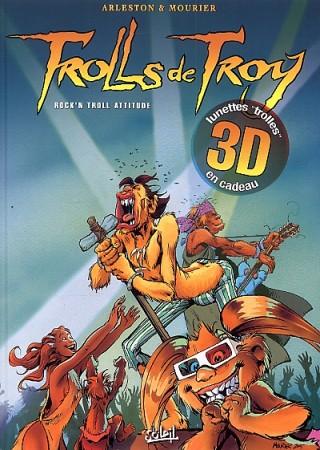 [Critique BD] Trolls de Troy – Rock'n Troll Attitude (en 3D)