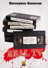 [Critique Roman] Real TV par Hieronymus Donnovan