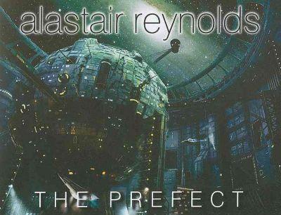 [Critique roman SF] The Prefect par Alastair Reynolds