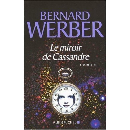 critique roman le miroir de cassandre bernard werber
