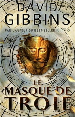 [Critique Roman] Le masque de Troie de David Gibbins