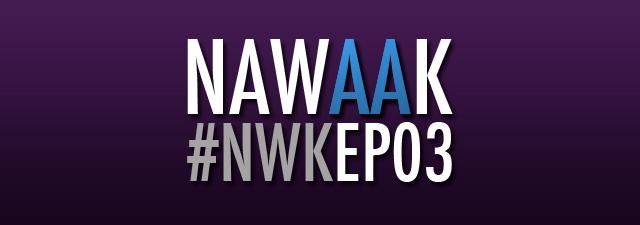 [Nawaak] Ce soir 20h c'est Nawaak EP03