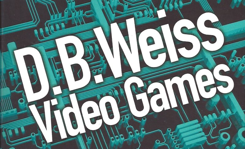 [Critique Roman] Video games de D.B. Weiss