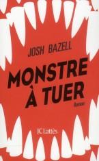 [Critique Roman] Monstre à tuer de Josh Bazell