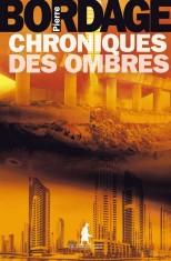 [Critique Roman] Chroniques des ombres de Pierre Bordage