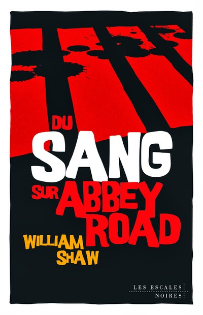 [Critique Roman] Du Sang sur Abbey Road de William Shaw