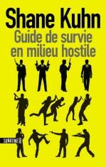 [Critique Roman] Guide de survie en milieu hostile, de Shane Kuhn