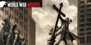 [Critique BD] World War Wolves – Tome 1