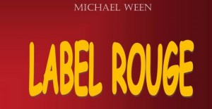 [Critique Roman] Label rouge – Michael Ween