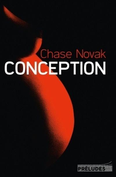 [Critique Roman] Conception – Chase Novak