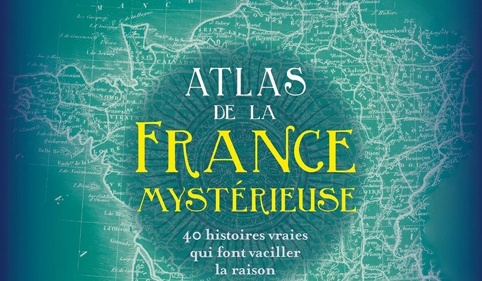 [Critique Livre] Atlas de la France mystérieuse — Fabrice Colin