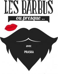 [Podcast] «Praska» chez  Les barbus ou presque