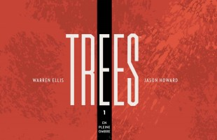 [Critique BD] Trees, tome 1: en pleine ombre – Warren Ellis et Jason Howard