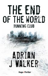 [Roman] The end of the world running club — Adrian J. Walker