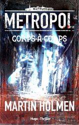 [Critique Roman] Metropol : Corps-à-corps — Martin Holmen