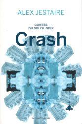 [Critique Roman] Contes du soleil noir: Crash – Alex Jestaire