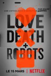 [Vie de Netflix] Love, Death & Robots, la série pleine d'amour pour la science-fiction.