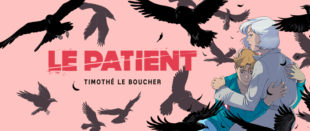 [Vie de BD] Le Patient , le thriller psychologique de Timothé Le Boucher